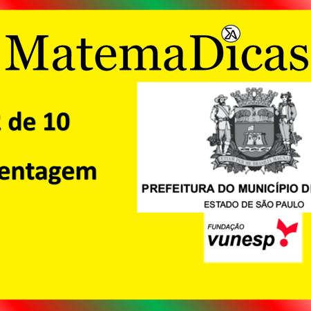Porcentagem (02 de 10) – Prefeitura de Jundiaí – Vunesp 2021 – #0347 – Matemática
