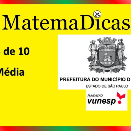 Média (05 de 10) – Prefeitura de Jundiaí – Vunesp 2021 – #0350 – Matemática